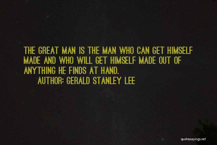 Gerald Stanley Lee Quotes 502654