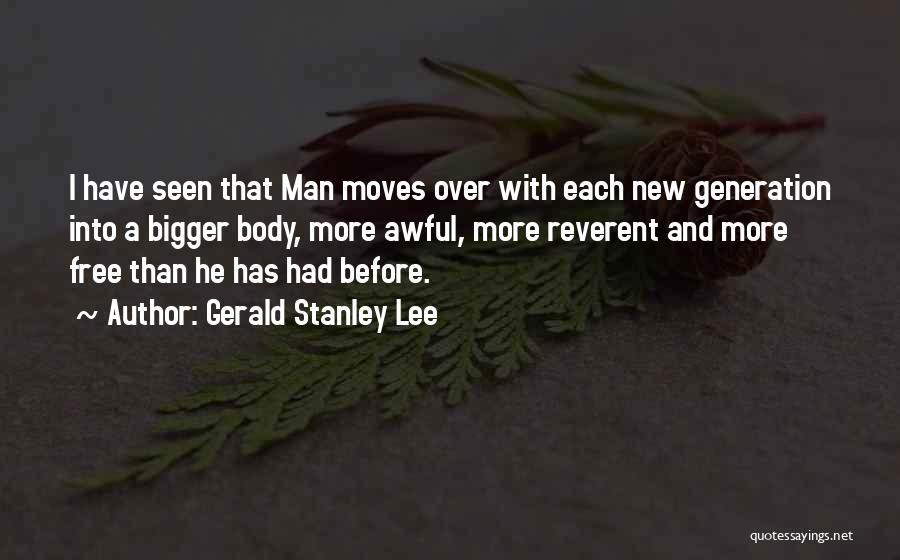 Gerald Stanley Lee Quotes 756279