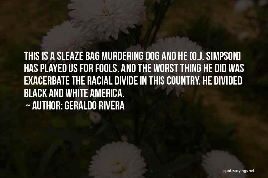 Geraldo Rivera Quotes 176214