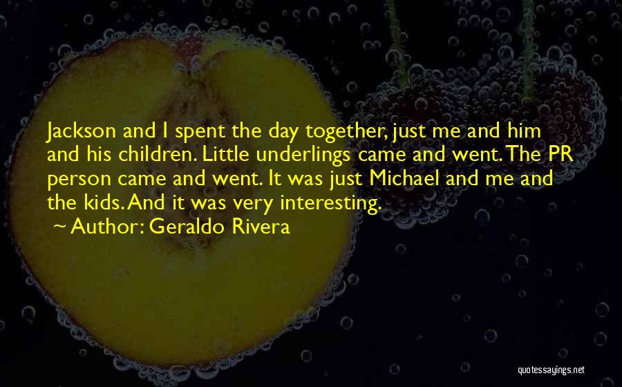 Geraldo Rivera Quotes 1776361