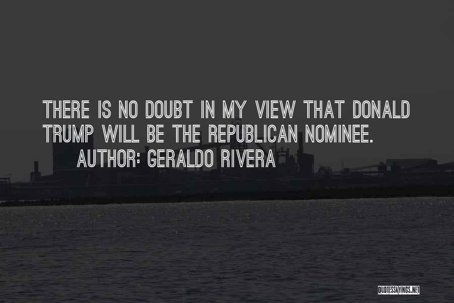 Geraldo Rivera Quotes 1827798