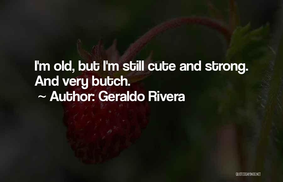 Geraldo Rivera Quotes 1852986