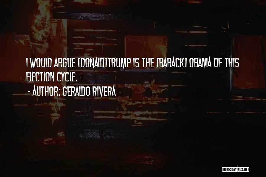 Geraldo Rivera Quotes 1941858