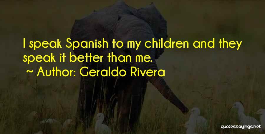 Geraldo Rivera Quotes 1998589