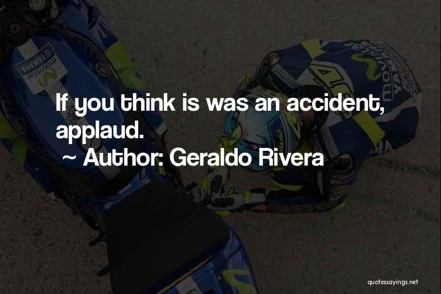 Geraldo Rivera Quotes 2019632