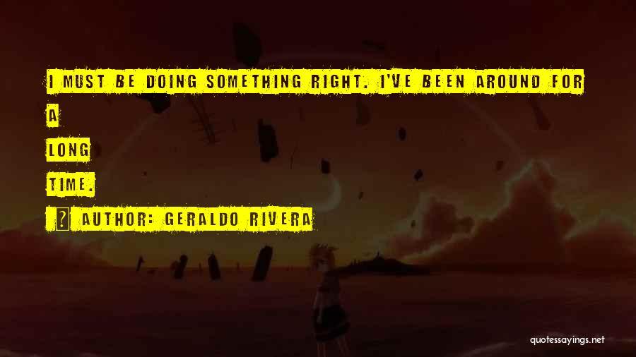 Geraldo Rivera Quotes 2101237