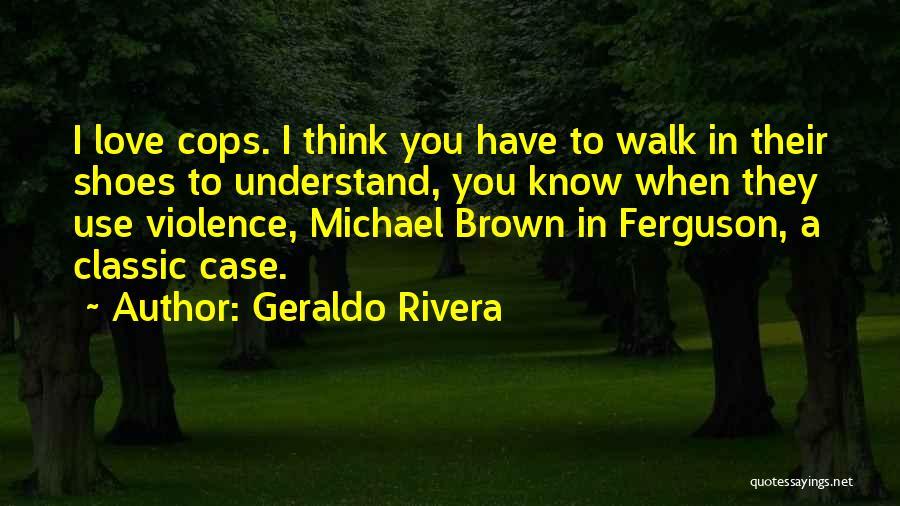 Geraldo Rivera Quotes 2238253