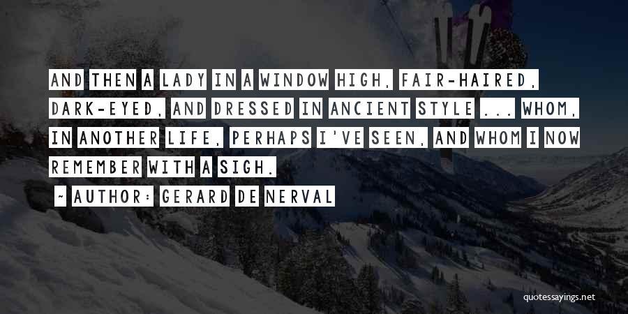 Gerard De Nerval Quotes 1231750