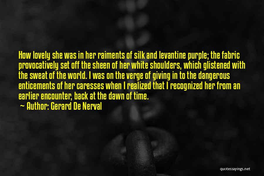 Gerard De Nerval Quotes 989345