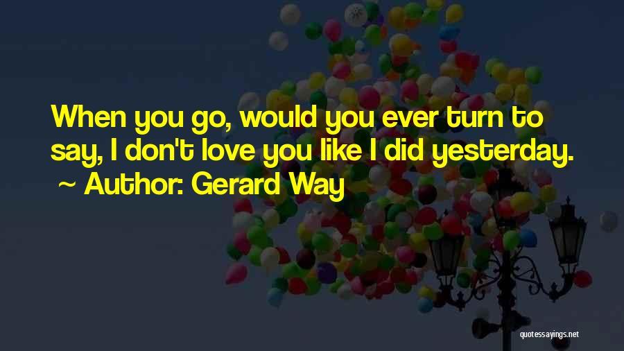 Gerard Way Quotes 1620241