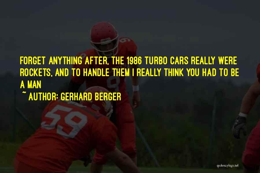 Gerhard Berger Quotes 1376166