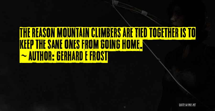 Gerhard E Frost Quotes 1166955