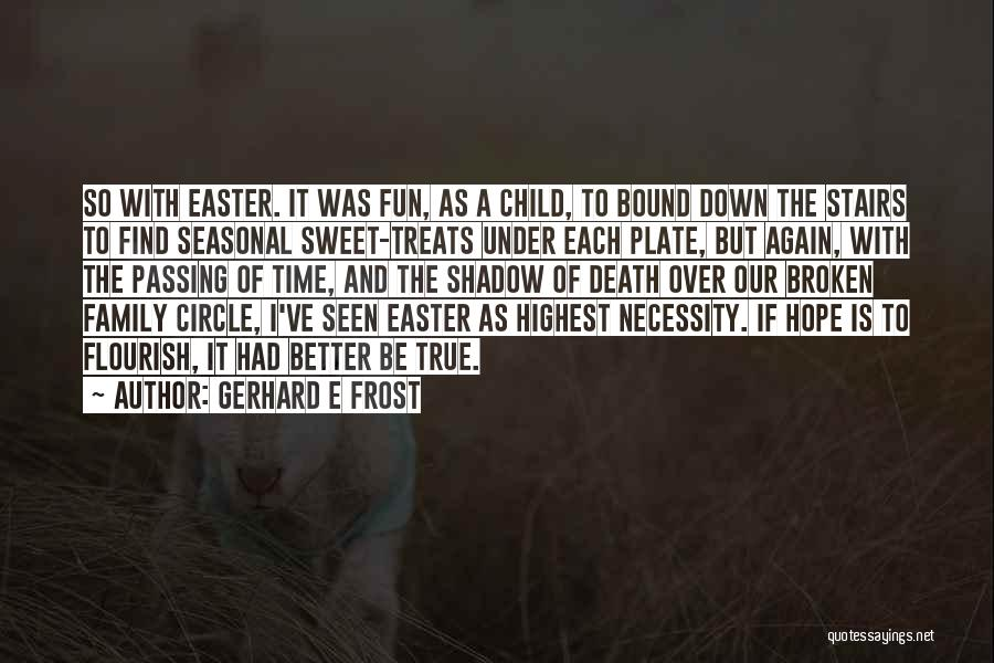 Gerhard E Frost Quotes 1687184