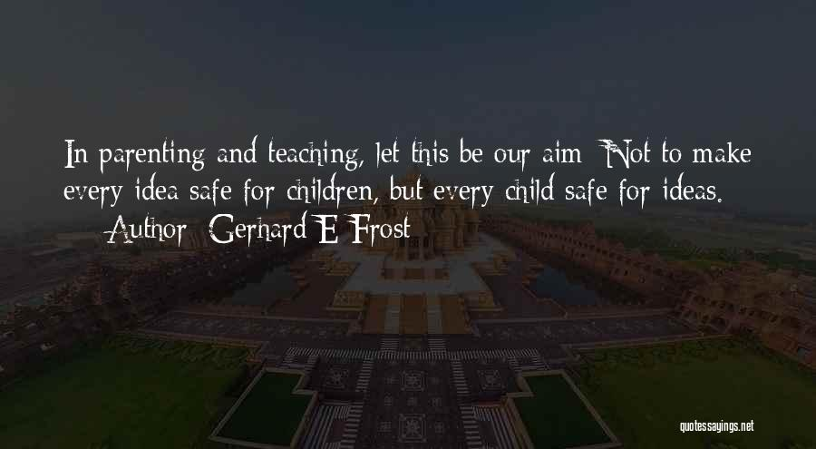Gerhard E Frost Quotes 1923598