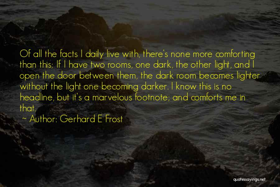 Gerhard E Frost Quotes 869477