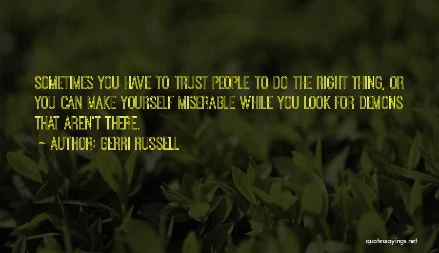 Gerri Russell Quotes 723720