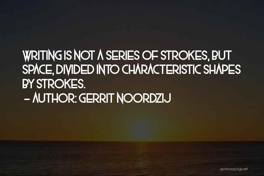 Gerrit Noordzij Quotes 1050754