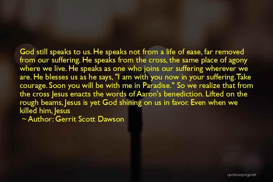 Gerrit Scott Dawson Quotes 484384