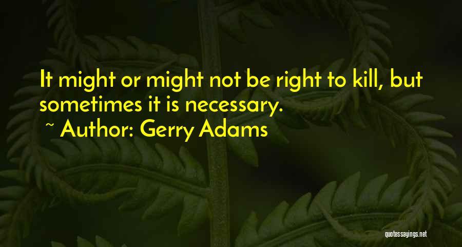 Gerry Adams Quotes 642882