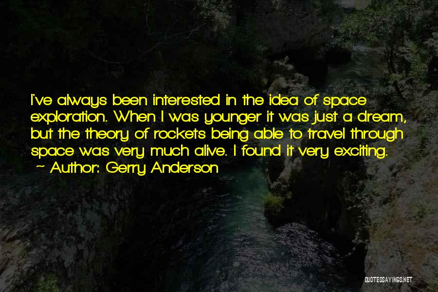 Gerry Anderson Quotes 835702