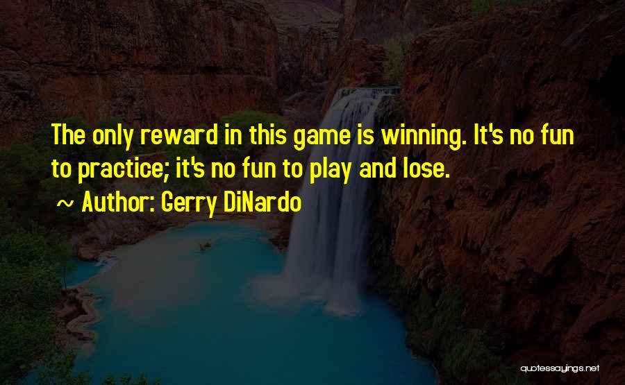 Gerry DiNardo Quotes 1919407