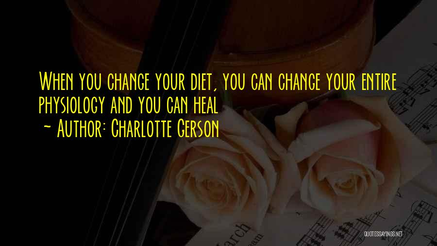 Gerson Quotes By Charlotte Gerson