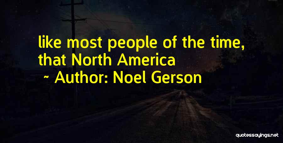 Gerson Quotes By Noel Gerson