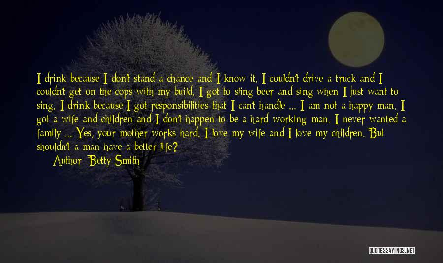 Get Better My Love Quotes By Betty Smith