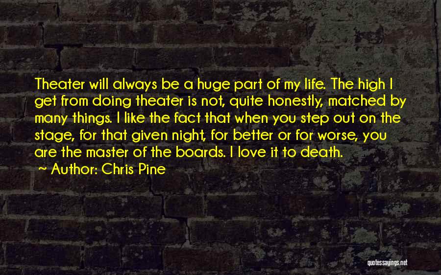 Get Better My Love Quotes By Chris Pine