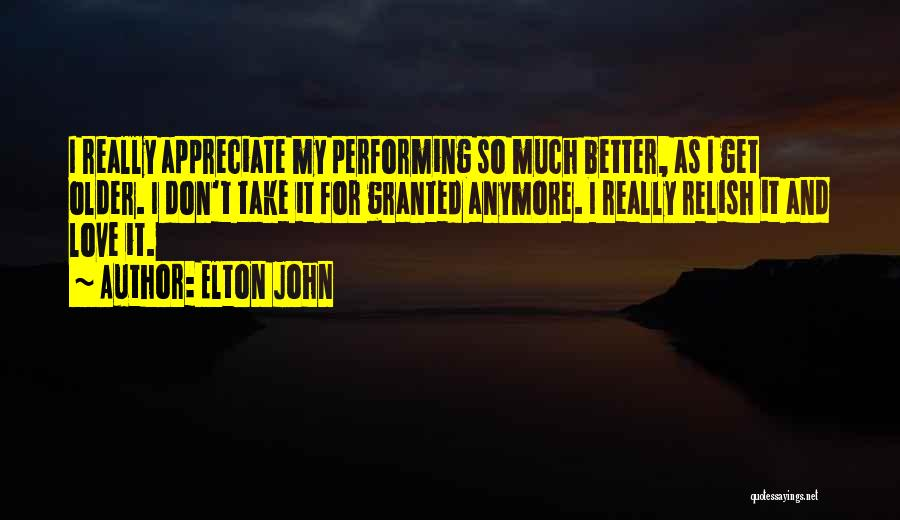 Get Better My Love Quotes By Elton John