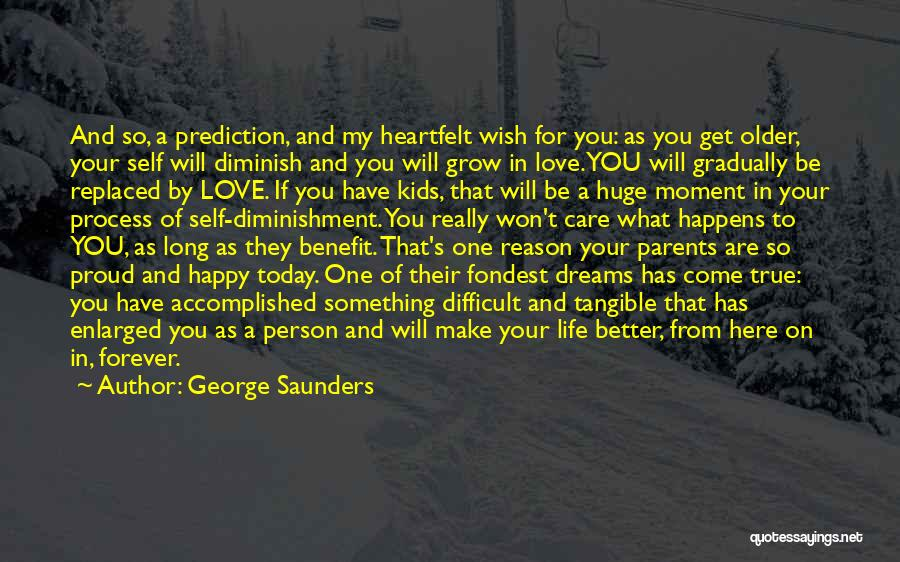 Get Better My Love Quotes By George Saunders