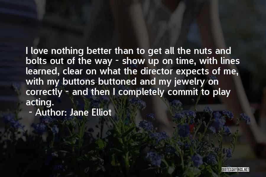 Get Better My Love Quotes By Jane Elliot