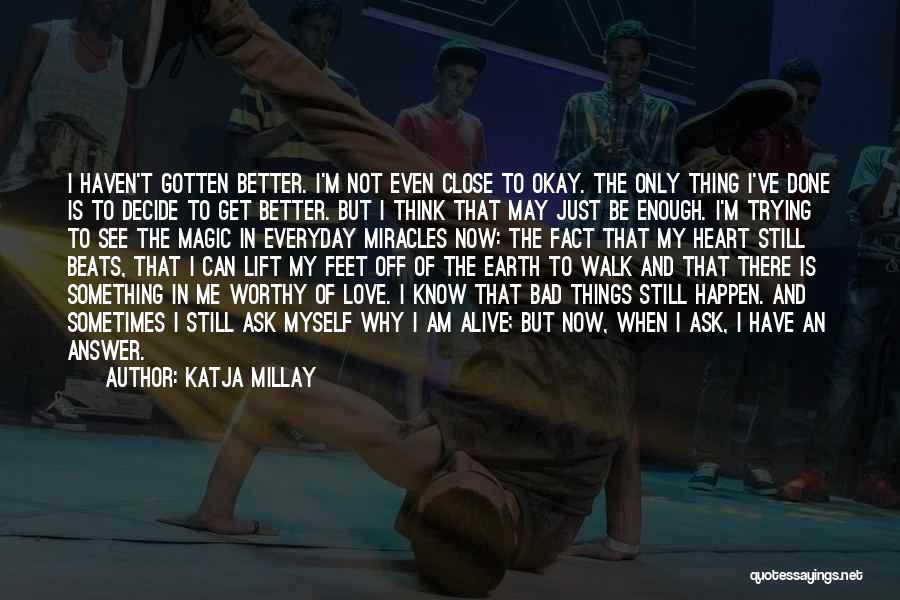 Get Better My Love Quotes By Katja Millay