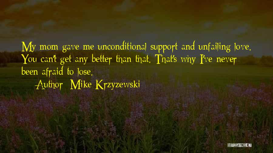 Get Better My Love Quotes By Mike Krzyzewski