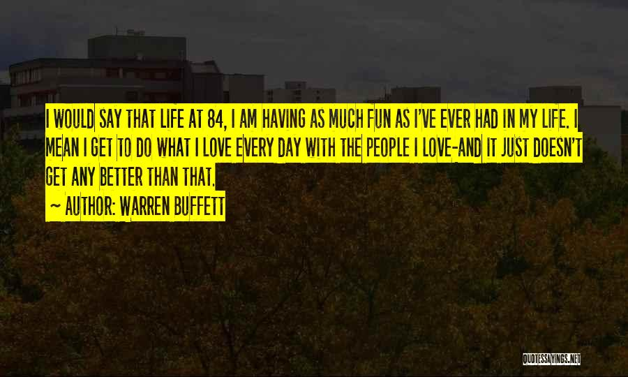 Get Better My Love Quotes By Warren Buffett