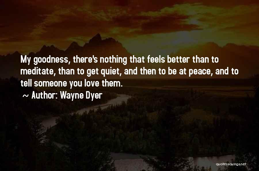Get Better My Love Quotes By Wayne Dyer