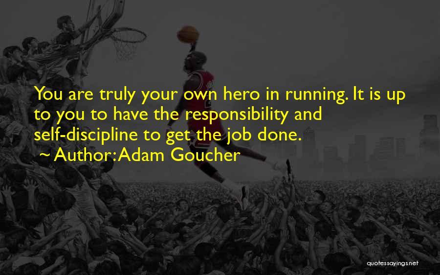 Get Job Done Quotes By Adam Goucher