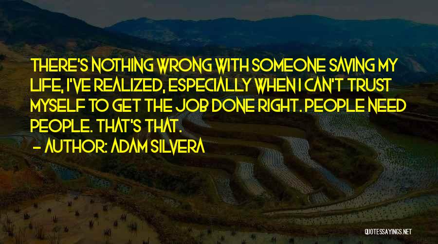 Get Job Done Quotes By Adam Silvera