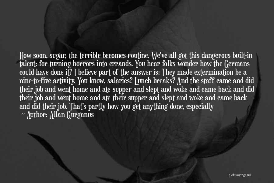 Get Job Done Quotes By Allan Gurganus