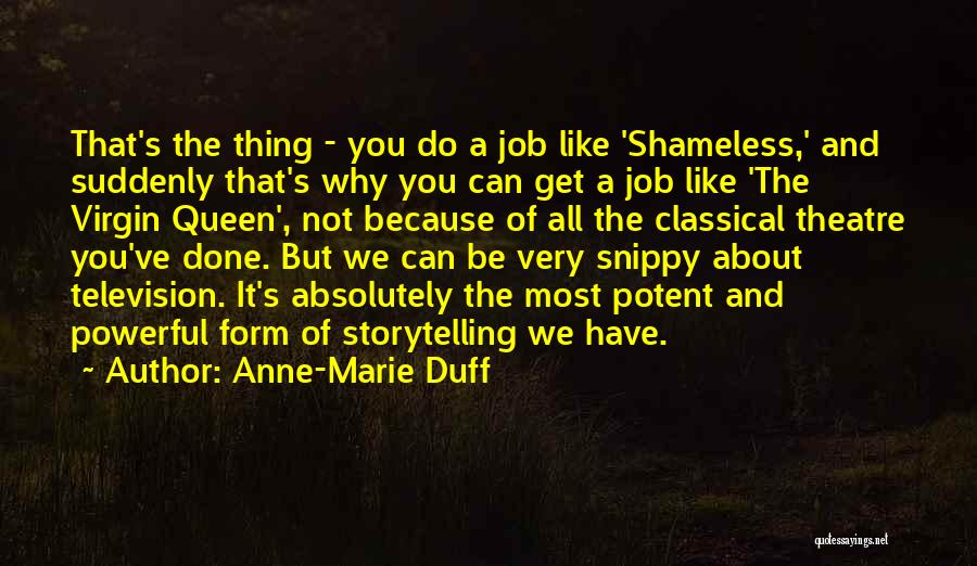 Get Job Done Quotes By Anne-Marie Duff