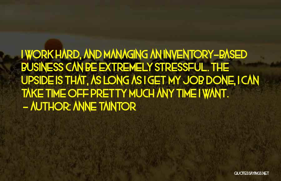 Get Job Done Quotes By Anne Taintor