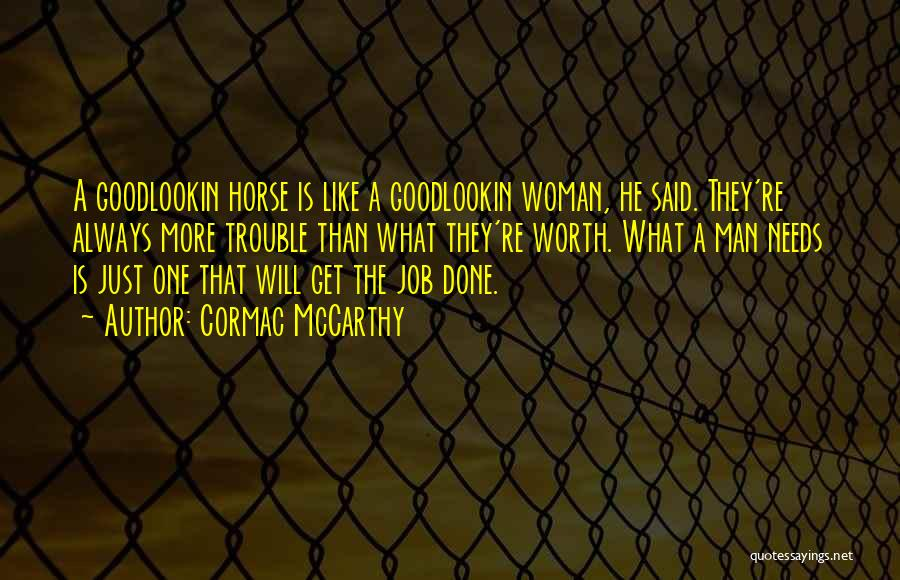 Get Job Done Quotes By Cormac McCarthy