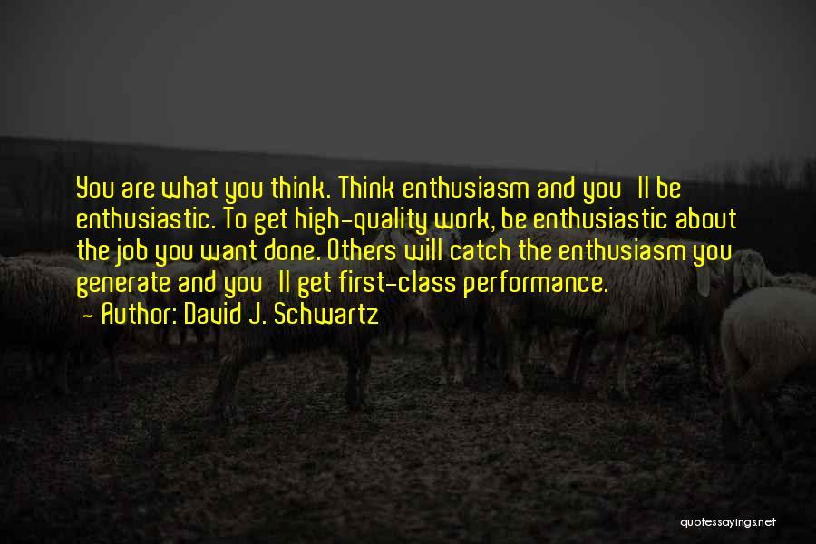 Get Job Done Quotes By David J. Schwartz