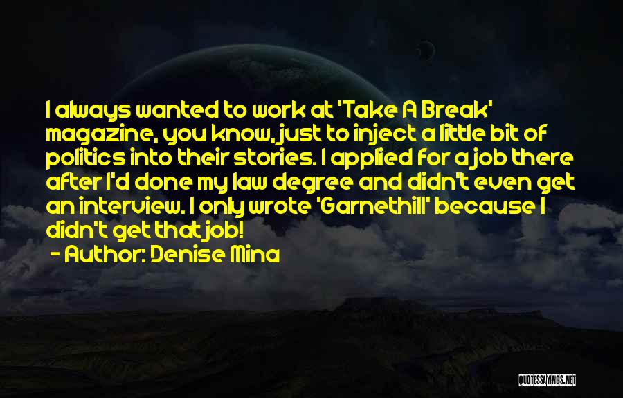 Get Job Done Quotes By Denise Mina