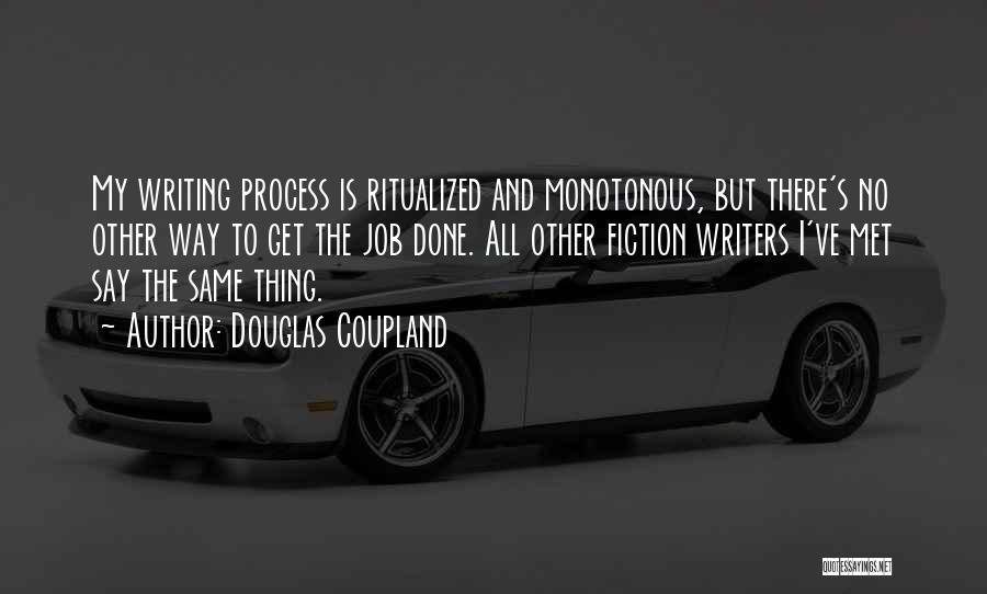 Get Job Done Quotes By Douglas Coupland