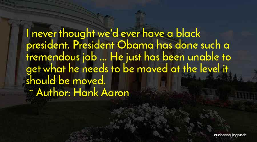 Get Job Done Quotes By Hank Aaron