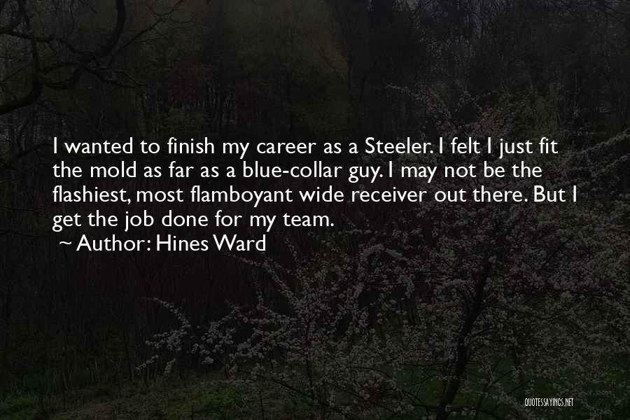 Get Job Done Quotes By Hines Ward