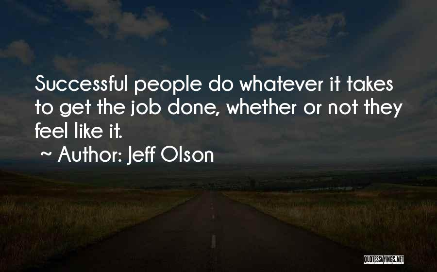 Get Job Done Quotes By Jeff Olson