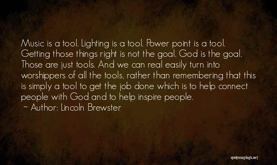 Get Job Done Quotes By Lincoln Brewster