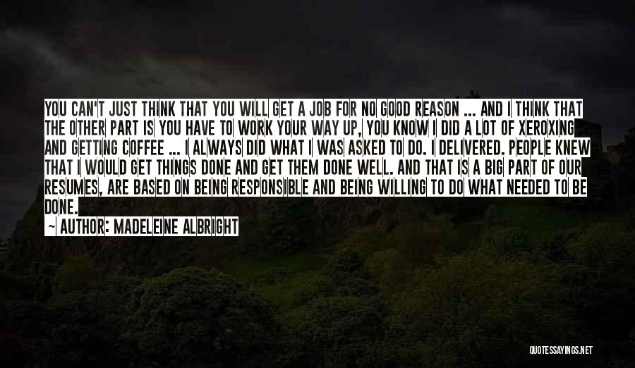 Get Job Done Quotes By Madeleine Albright